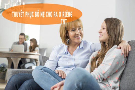 cách thuyết phục bố mẹ cho ra ở riêng