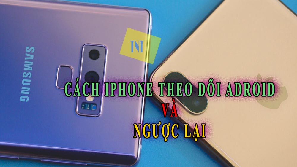 theo dõi iphone bằng adroid