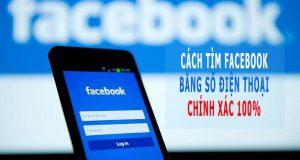 tìm facebook bằng số điện thoại mới nhất
